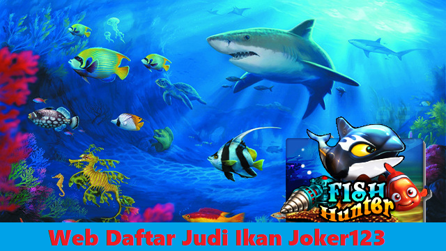 Web Daftar Judi Ikan Joker123